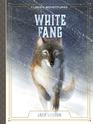 White Fang - London, Jack (Original Author), and Hickey, Caroline (Adapted by)