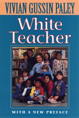 White Teacher: With a New Preface, Third Edition - Paley, Vivian Gussin
