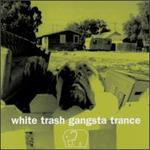White Trash Gangsta Trance