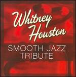 Whitney Houston Smooth Jazz Tribute