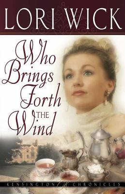 Who Brings Forth the Wind - Wick, Lori