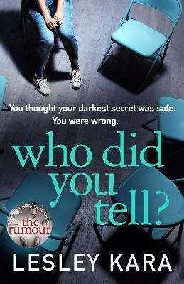 Who Did You Tell?: From the Sunday Times bestselling author of The Rumour - Kara, Lesley