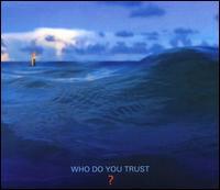 Who Do You Trust? - Papa Roach