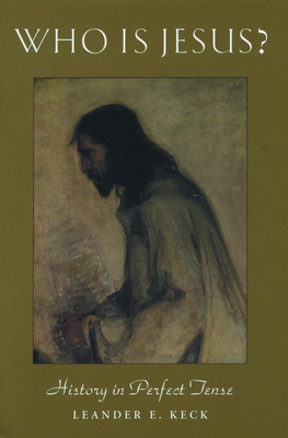 Who Is Jesus? Personalities of the New Testament - Keck, Leander E