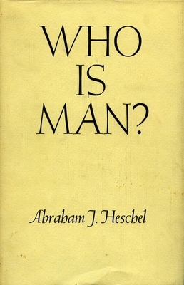Who Is Man? - Heschel, Abraham J, and Abraham, Heschel