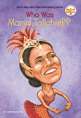 Who is Maria Tallchief? - Gourley, Catherine
