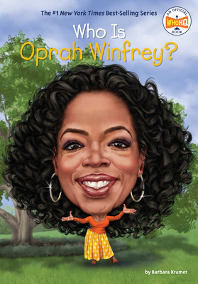 Who Is Oprah Winfrey? - Kramer, Barbara, and Who Hq