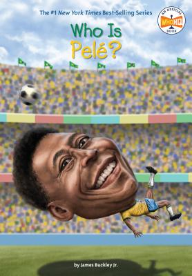 Who Is Pele? - Buckley, James, Jr., and Who Hq