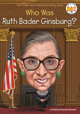 Who Is Ruth Bader Ginsburg? - Demuth, Patricia Brennan
