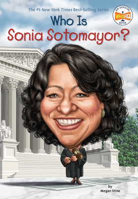 Who Is Sonia Sotomayor? - Stine, Megan, and Who Hq