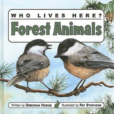Who Lives Here? Forest Animals - Hodge, Deborah