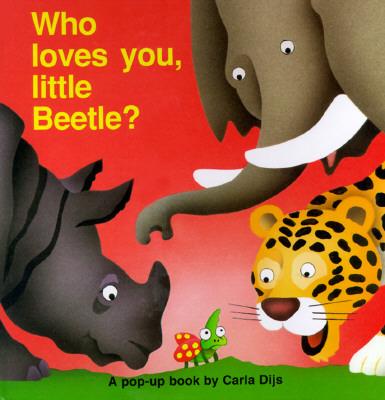 Who Loves You, Little Beetle? - Dijs, Carla