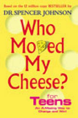 Who Moved My Cheese For Teens - Johnson, Spencer