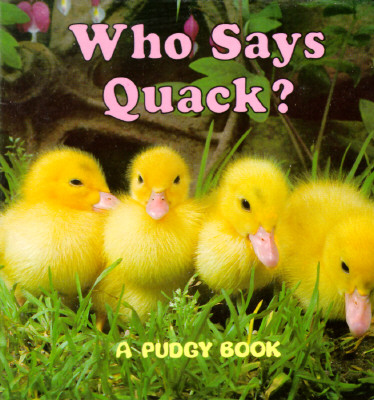 Who Says Quack?: A Pudgy Board Book - Grosset & Dunlap