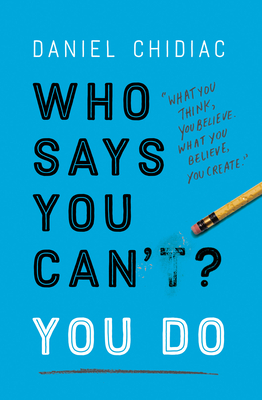 Who Says You Can't? You Do - Chidiac, Daniel