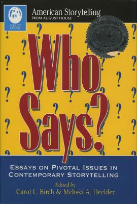 Who Says? - Birch, Carol L (Editor), and Heckler, Melissa A (Editor)