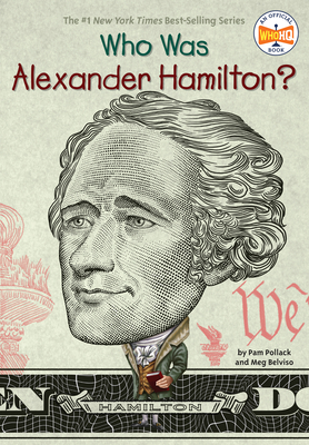 Who Was Alexander Hamilton? - Pollack, Pam, and Belviso, Meg, and Who Hq