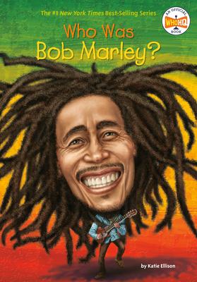 Who Was Bob Marley? - Ellison, Katie, and Who Hq