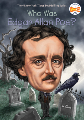 Who Was Edgar Allan Poe? - Gigliotti, Jim, and Who Hq