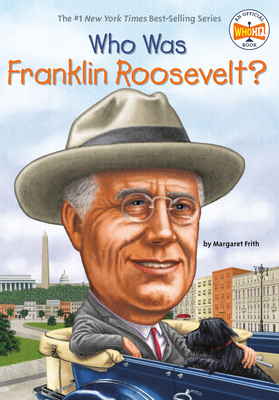 Who Was Franklin Roosevelt? - Frith, Margaret, and Who Hq
