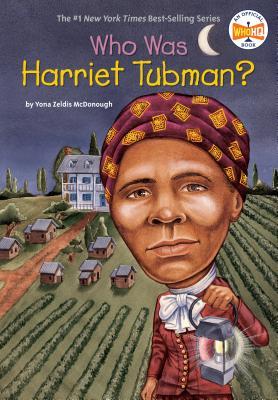 Who Was Harriet Tubman? - McDonough, Yona Zeldis