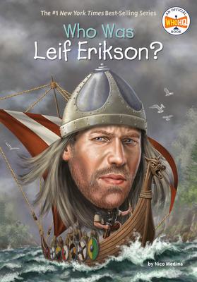 Who Was Leif Erikson? - Medina, Nico, and Who Hq