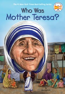 Who Was Mother Teresa? - Gigliotti, Jim, and Who Hq