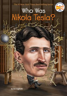 Who Was Nikola Tesla? - Gigliotti, Jim, and Who Hq