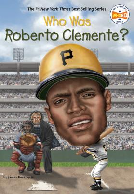 Who Was Roberto Clemente? - Buckley, James, Jr., and Who Hq