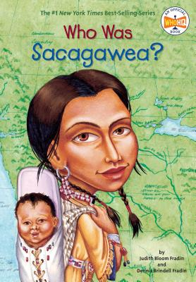 Who Was Sacagawea? - Bloom Fradin, Judith, and Fraden, Dennis Brindell, and Who Hq
