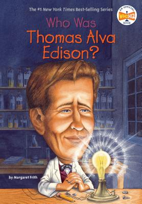 Who Was Thomas Alva Edison? - Frith, Margaret, and Who Hq