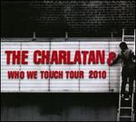 Who We Touch Tour 2010 - The Charlatans UK
