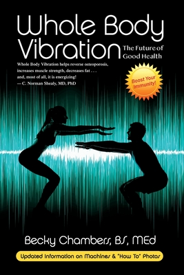 Whole Body Vibration: The Future of Good Health - Chambers, Becky