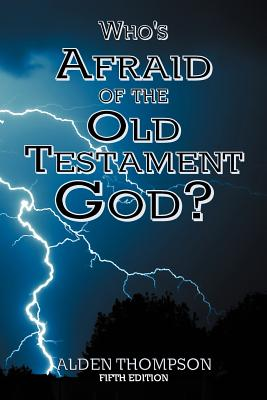 Who's Afraid of the Old Testament God? - Thompson, Alden L