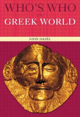 Who's Who in the Greek World - Hazel, John, Ma
