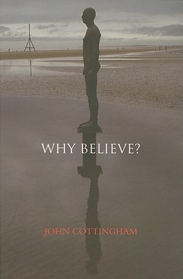 Why Believe? - Cottingham, John