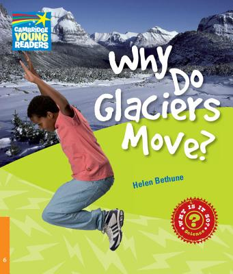 Why Do Glaciers Move? Level 6 Factbook: Level 6 - Bethune, Helen