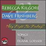 Why Fight the Feeling: Songs by Frank Loesser