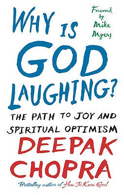 Why Is God Laughing? - Chopra, Deepak, M.D.