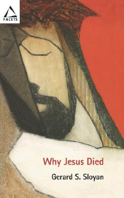 Why Jesus Died - Sloyan, Gerard S