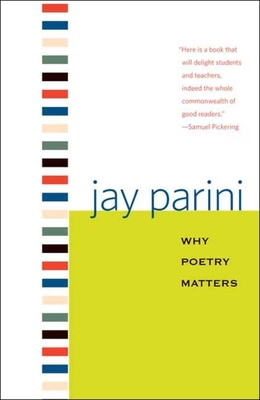 Why Poetry Matters - Parini, Jay