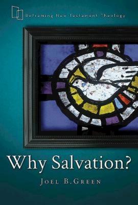 Why Salvation? - Green, Joel B