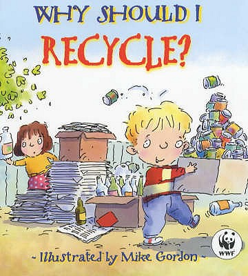 Why Should I Recycle? - Green, Jen, Dr.