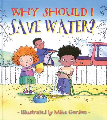 Why Should I Save Water? - Green, Jen