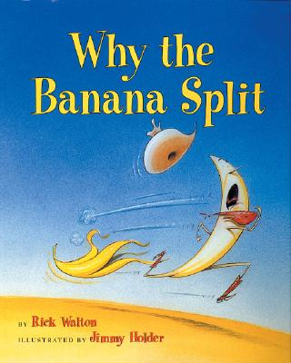 Why the Banana Split - Walton, Rick