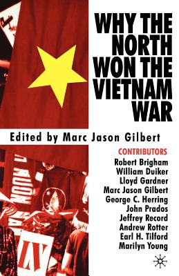 Why the North Won the Vietnam War - Gilbert, M (Editor)