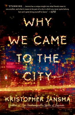 Why We Came to the City - Jansma, Kristopher