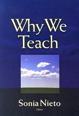Why We Teach - Nieto, Sonia (Editor)