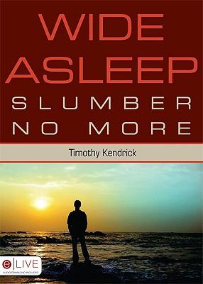 Wide Asleep: Slumber No More - Kendrick, Timothy