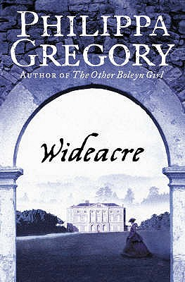 Wideacre - Gregory, Philippa